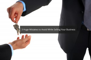 Mistakes When Selling Your Business